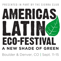 America's Latin Eco-Festival. A New shade of green.